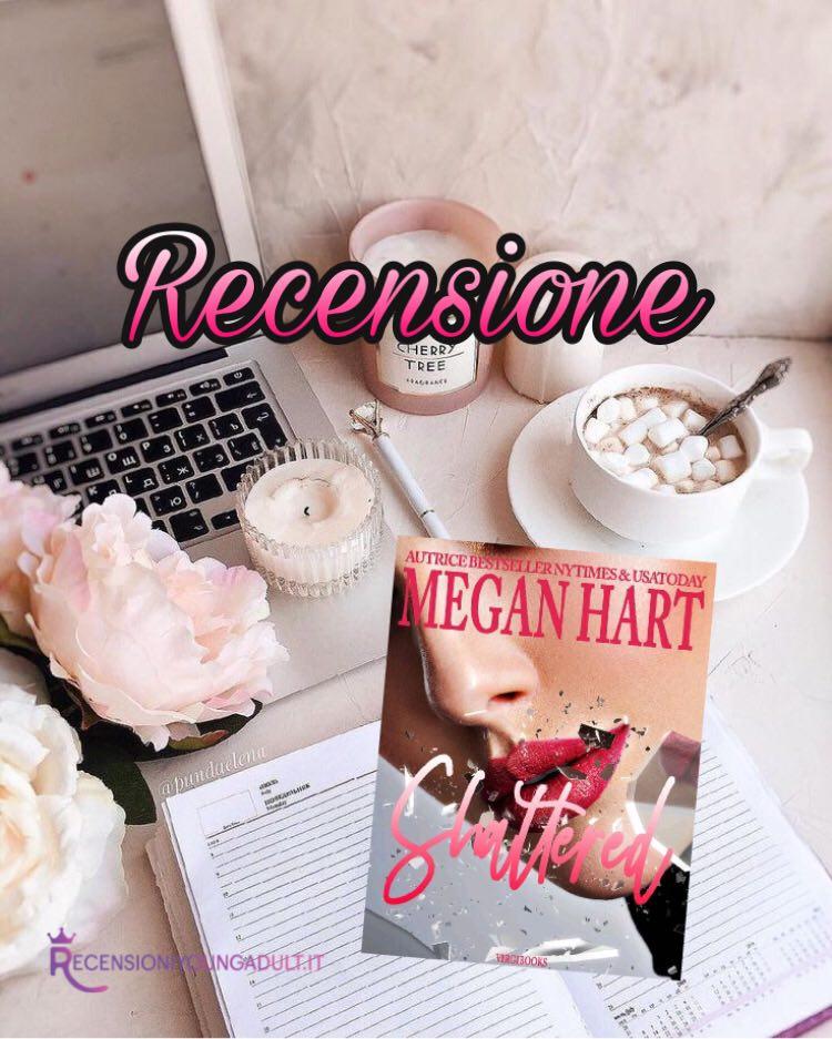 Shattered - Megan Hart, RECENSIONE