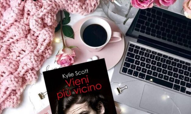 Vieni più vicino – Kylie Scott, RECENSIONE