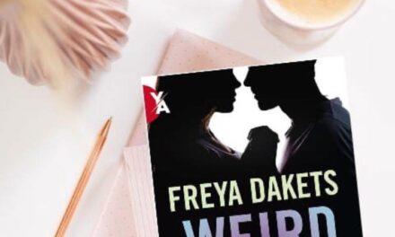 Weird & Weirdo. Va a finire che ti innamori – Freya Dakets, RECENSIONE