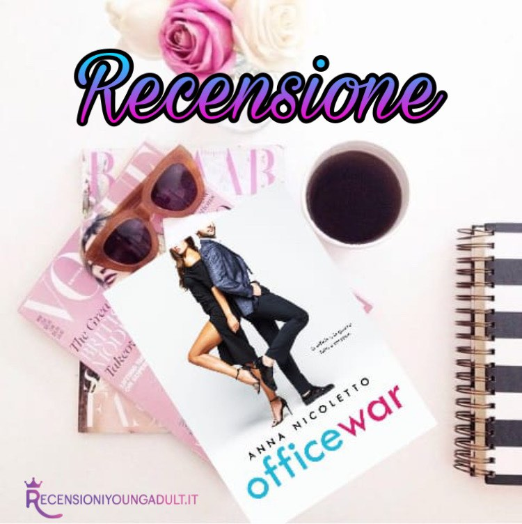 Office war - Anna Nicoletto, RECENSIONE