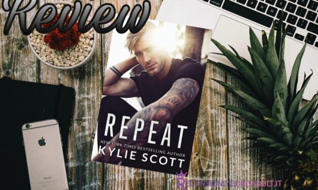 Repeat – Kylie Scott, RECENSIONE