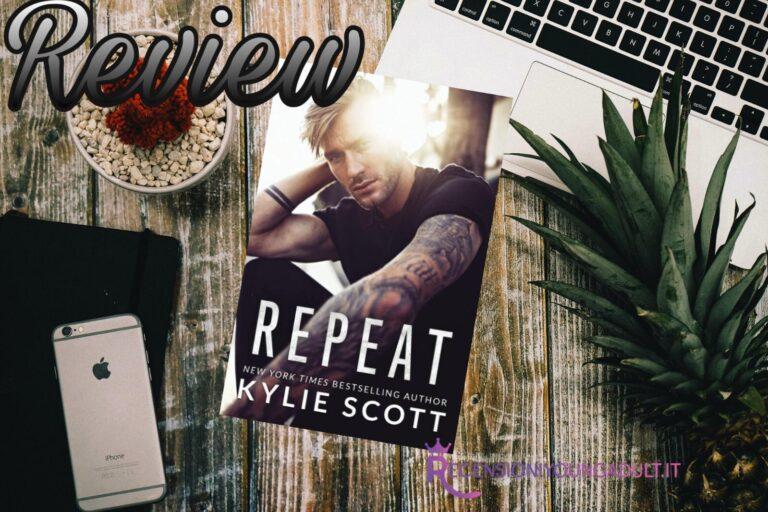 Repeat - Kylie Scott, RECENSIONE