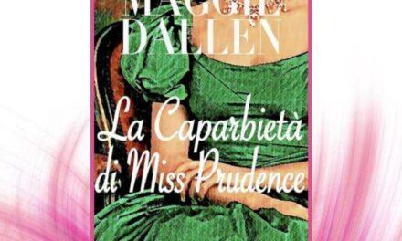 La caparbietà di miss Prudence – Maggie Dallen, RECENSIONE
