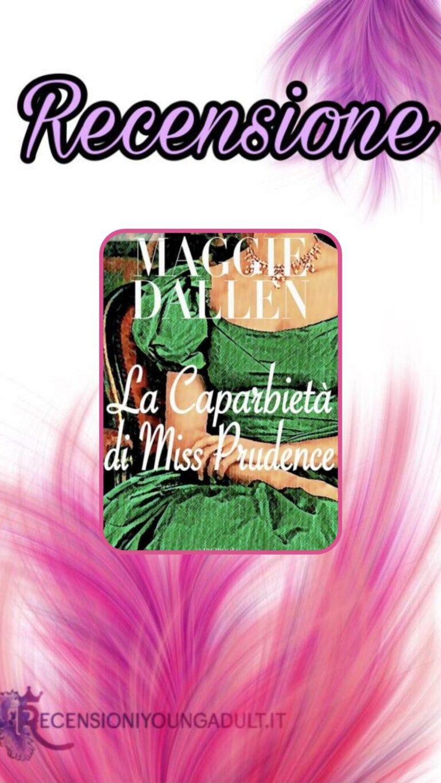 La caparbietà di miss Prudence - Maggie Dallen, RECENSIONE