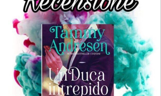 Un Duca intrepido – Tammy Andresen, RECENSIONE