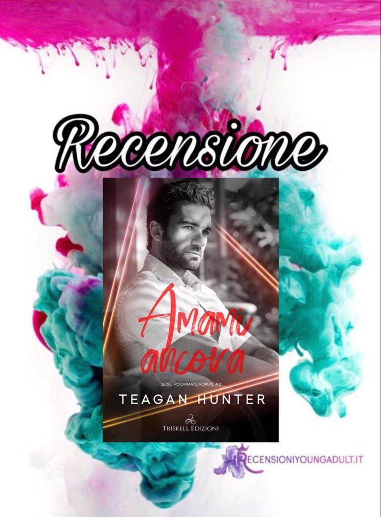 Amami ancora - Teagan Hunter, RECENSIONE