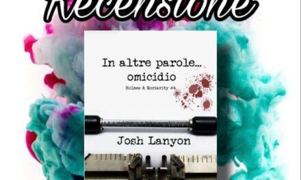 In altre parole…Omicidio – Josh Lanyon, RECENSIONE