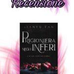 Prigioniera negli inferi - Lianyu Tan, RECENSIONE