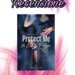 Protect me – Un cuore da proteggere - J.L. Beck & C. Hallman, RECENSIONE