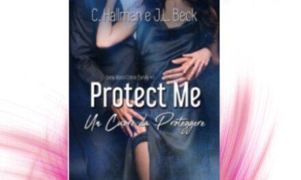 Protect me – Un cuore da proteggere – J.L. Beck & C. Hallman, RECENSIONE